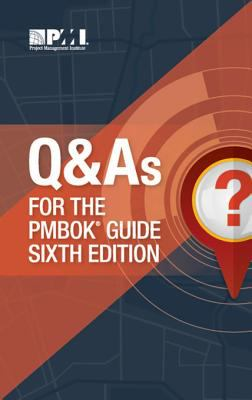 Q & As for the PMBOK® Guide Sixth Edition - Opens in a new window