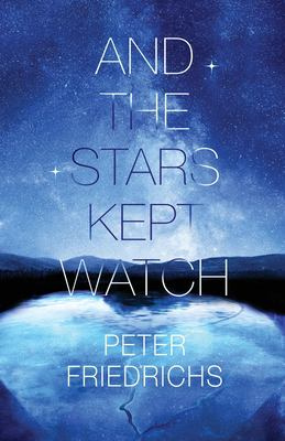 AND THE STARS KEPT WATCH. by FRIEDRICHS, PETER.