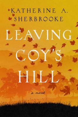 LEAVING COY'S HILL. by SHERBROOKE, KATHERINE A.