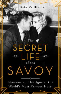 SECRET LIFE OF THE SAVOY : by WILLIAMS, OLIVIA.
