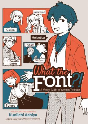 What the font?! : by Ashiya, Kuniichi,