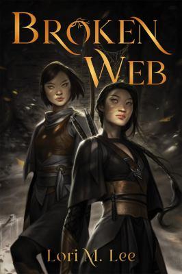Broken web / by Lee, Lori M.,