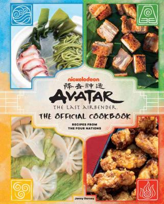 AVATAR THE LAST AIRBENDER COOKBOOK : by DORSEY, JENNY.