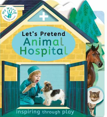 LET'S PRETEND ANIMAL HOSPITAL. by EDWARDS, NICOLA.