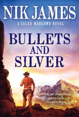 BULLETS AND SILVER. by JAMES, NIK.
