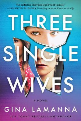 THREE SINGLE WIVES. by LAMANNA, GINA.