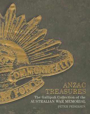 Anzac treasures : the Gallipoli collection of the Australian War Memorial