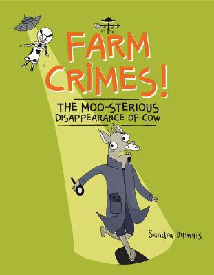 Farm crimes! : the moo-sterious disappearance of Cow