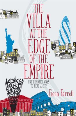 The villa at the edge of the Empire : one hundred ways to read a city