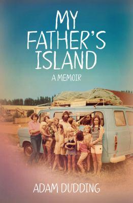 My father's island : a memoir