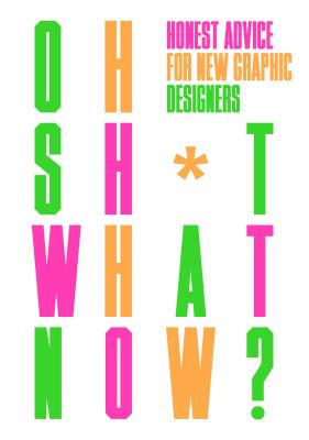 Oh sh*t what now? : honest advice for new graphic designers
