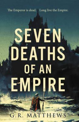 SEVEN DEATHS OF AN EMPIRE. by MATTHEWS, G R.