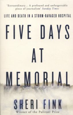 Five days at Memorial : life and death at a storm-ravaged hospital
