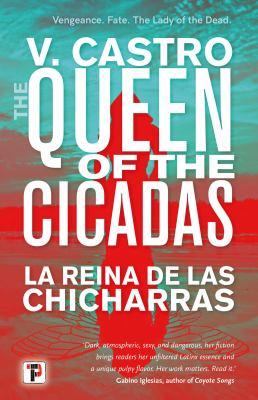 QUEEN OF THE CICADAS. by CASTRO, V.