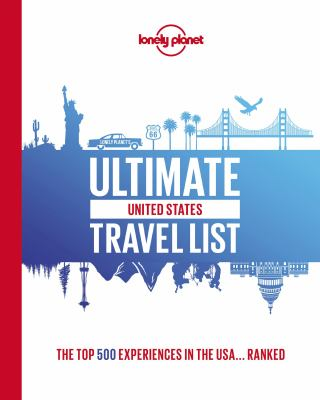 ULTIMATE USA TRAVEL LIST. by LONELY PLANET.