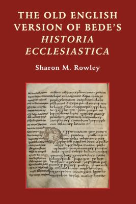 The Old English Version of Bede's Historia Ecclesiastica