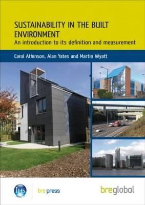 Sustainability in the built environment : an introduction to its definition and measurement