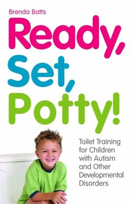 READY SET POTTY TOILET TRAINING FOR CHILDREN WITH AUTISM AND OTHER DEVELOPMENTAL DISORDERS
