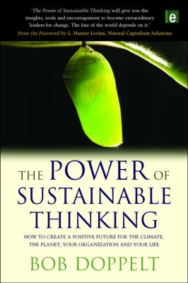 The power of sustainable thinking : how to create a positive future for the climate, the planet, your organization and your life