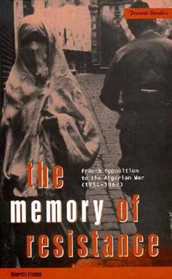 Cover Art for Memory of Resistance: French opposition to the Algerian War (1954-1962)