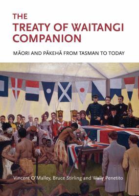 The Treaty of Waitangi companion : Maori and Pakeha from Tasman to today