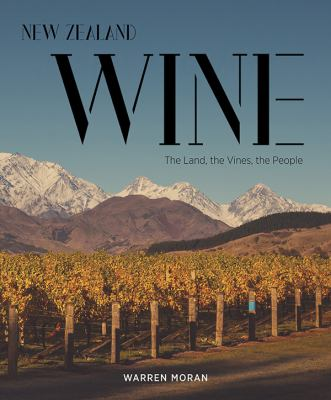 New Zealand wine : the land, the vines, the people