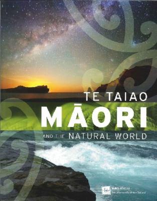 Maori and the natural world : Te taiao