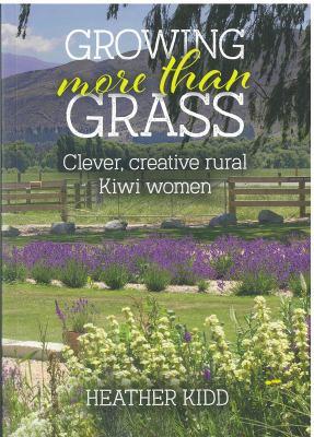 Growing more than grass : clever, creative rural kiwi women