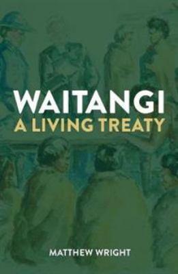 Waitangi : a living treaty