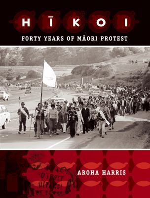 Hikoi forty years of Maori protest