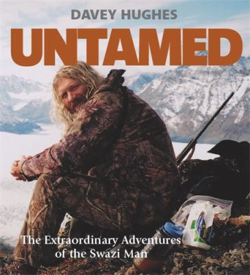 Untamed : the extraordinary adventures of the Swazi man