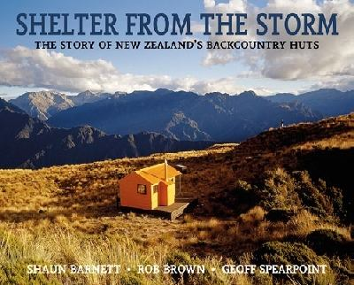 Shelter from the storm the story of New Zealand's backcountry huts