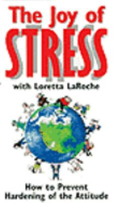 Cover art for The joy of stress: how to prevent hardening of the attitude.