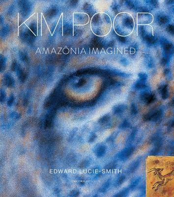 Kim Poor : Amazônia imagined