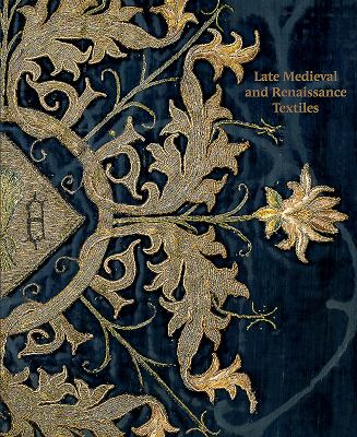 Late-Medieval and Renaissance Textiles, 2018
