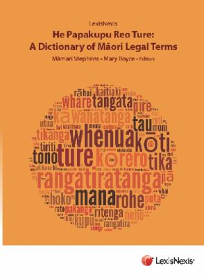 He papakupu reo ture = A dictionary of Maori legal terms