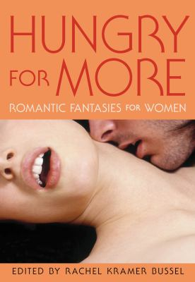 Hungry for more : romantic fantasies for women