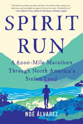 Spirit run : , a 6,000-mile marathon through North America's stolen land