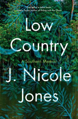 Low Country : a southern memoir / J. Nicole Jones