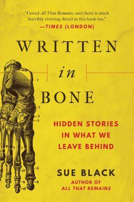 WRITTEN IN BONE : by BLACK, SUE.