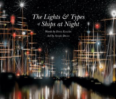 The lights & types of ships at night / by Eggers, Dave,