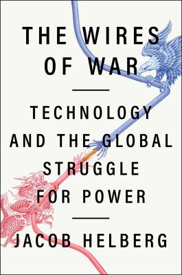 The wires of war : technology and the global struggle for power