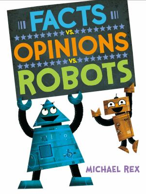 Facts Vs. Opinions Vs. Robots ​By Michael Rex