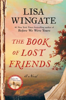 THE BOOK OF LOST FRIENDS:  , A NOVEL