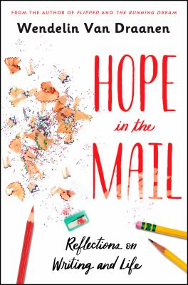 Hope in the mail : , reflections on writing and life