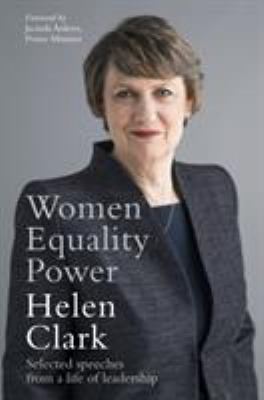 Women, equality, power : selected speeches from a life of leadership
