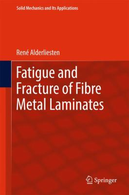 Book Cover: Fatigue and Fracture of Fibre Metal Laminates