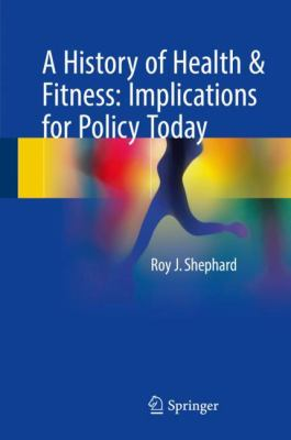 A History of Health and Fitness: Implications for Policy Today