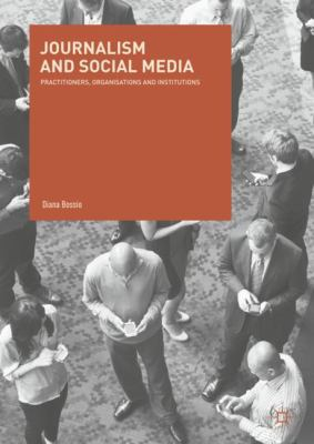 Cover Art - Journalism and Social Media: Practitioners, Organisations and Institutions