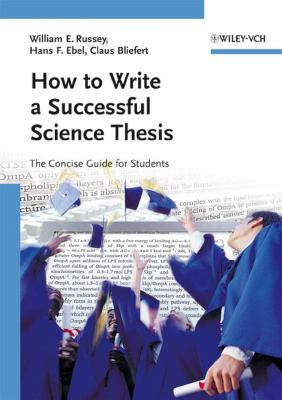Cover art for How to write a successful science thesis : the concise guide for students